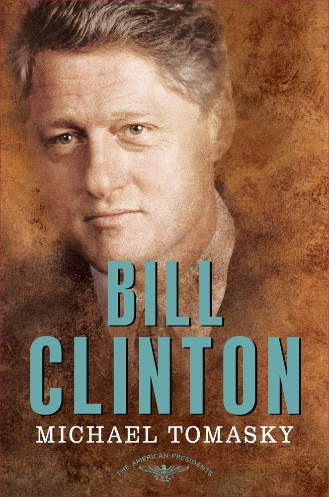 Bill Clinton: The 42nd President, 1993-2001 (The American Presidents Series)