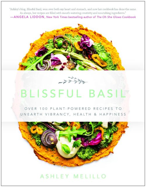 Blissful Basil:Over 100 Plant-Powered Recipes to Unearth Vibrancy, Health, & Happiness