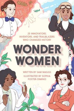 Wonder Women: 25 Innovators, Inventors and Trailblazers Who Changed History