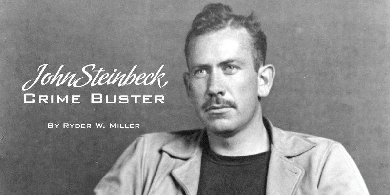 John Steinbeck, Crime Buster