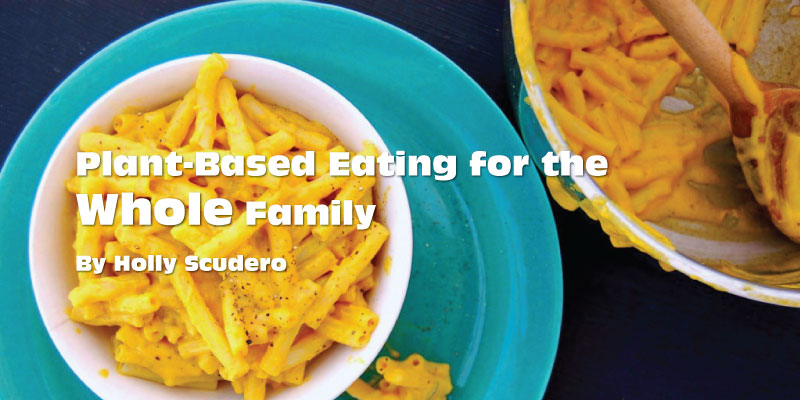 Plant-Based Eating for the Whole Family