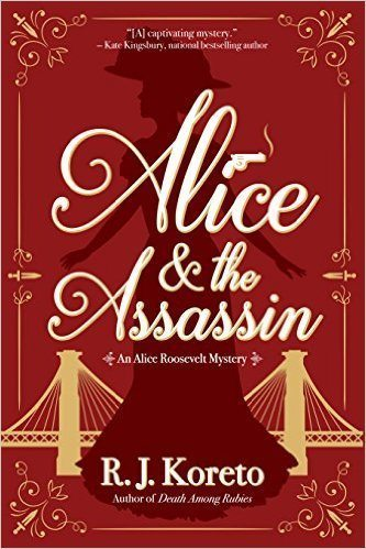 Alice & the Assassin: An Alice Roosevelt Mystery