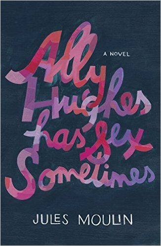 Ally Hughes Has Sex Sometimes: A Novel