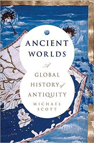 Ancient Worlds: A Global History of Antiquity