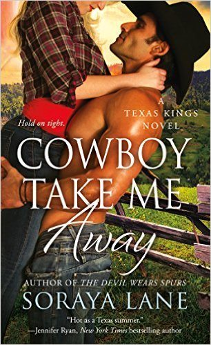 Cowboy Take Me Away (A Texas Kings Novel)