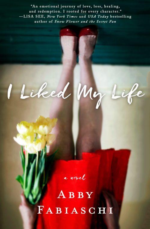I Liked My Life: A Novel