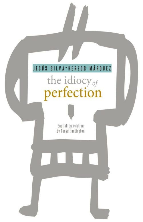 The Idiocy of Perfection