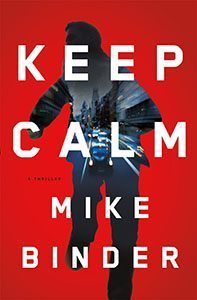 Keep Calm: A Thriller
