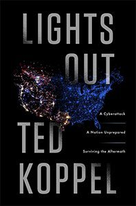 Lights Out: A Cyberattack, A Nation Unprepared, Surviving the Aftermath