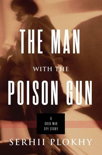 The Man with the Poison Gun:A Cold War Spy Story