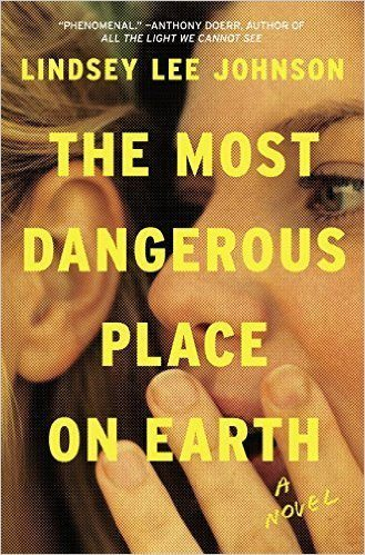 The Most Dangerous Place on Earth : A Novel