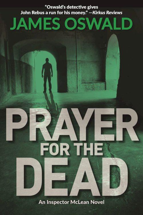 Prayer for the Dead: An Inspector McLean Novel