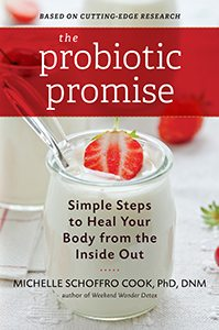 The Probiotic Promise: Simple Steps to Heal Your Body from the Inside Out