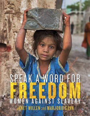 Speak a Word for Freedom: Women against Slavery